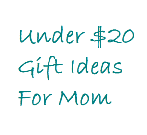 under $20 gift ideas for mom