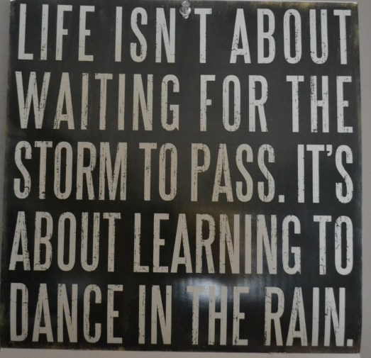 Words To Live By: Dance In The Rain