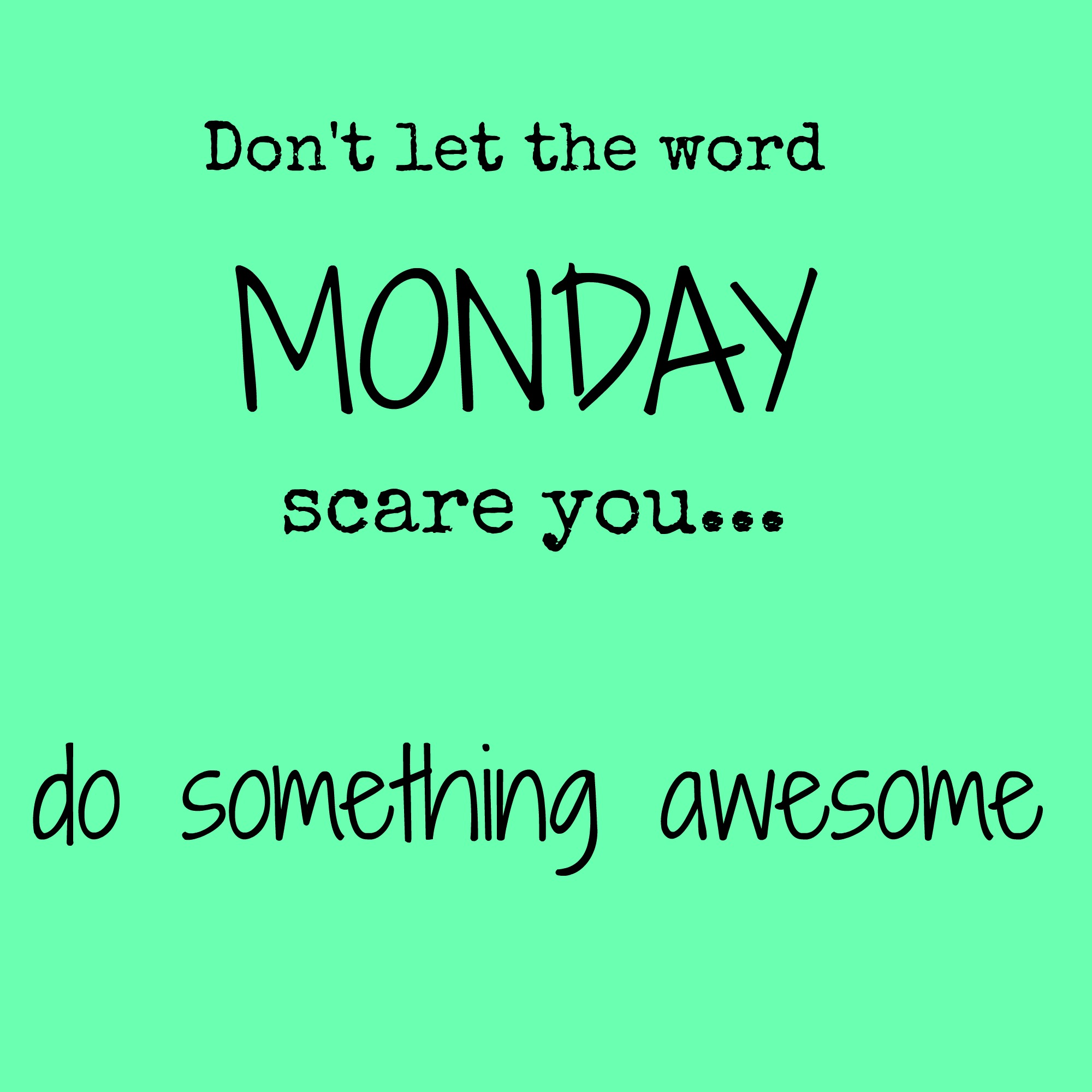motivation monday be awesome when the go to bed